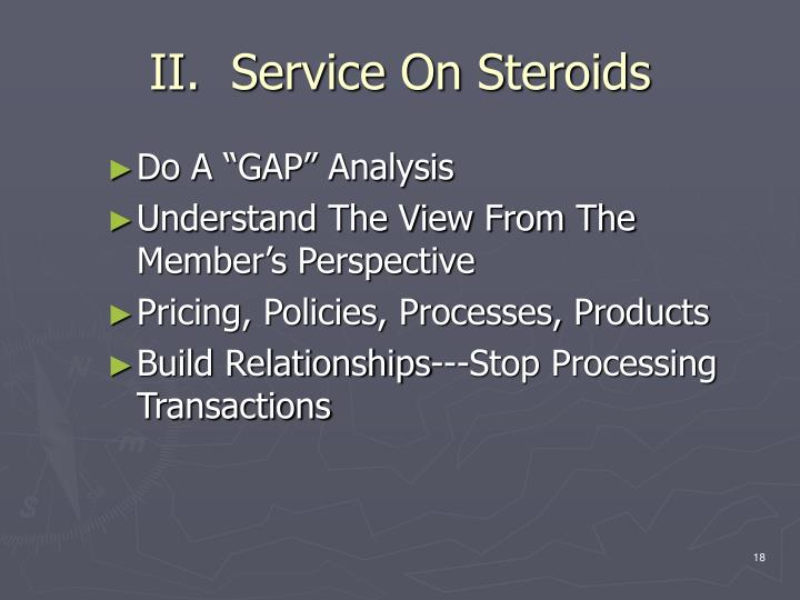 II.  Service On Steroids