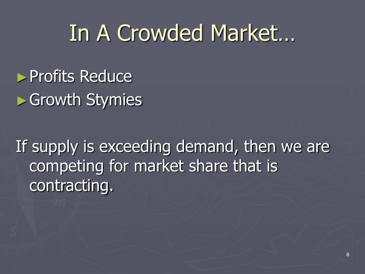 In A Crowded Market…