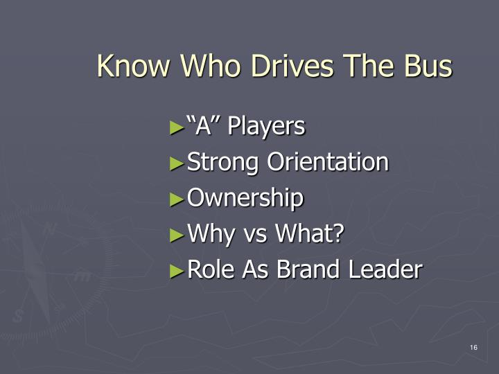 Know Who Drives The Bus
