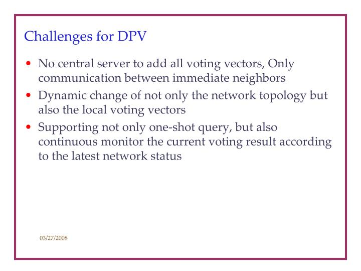 Challenges for DPV