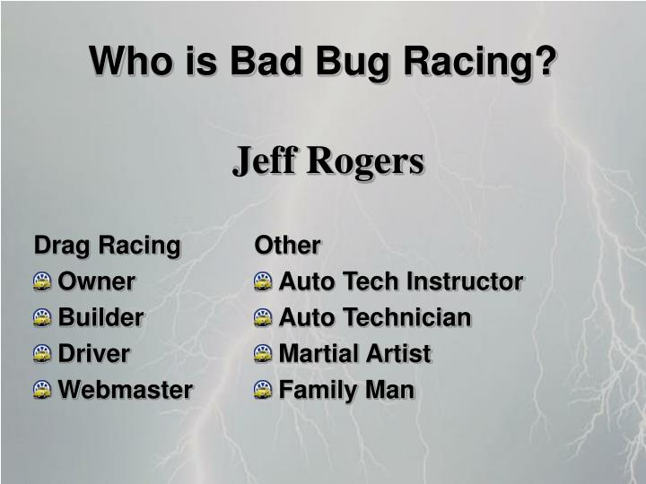 Who is Bad Bug Racing?