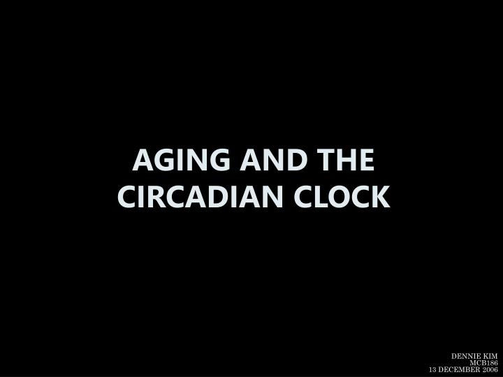 aging and the circadian clock n.