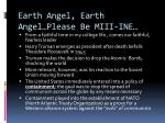 earth angel earth angel please be miii ine