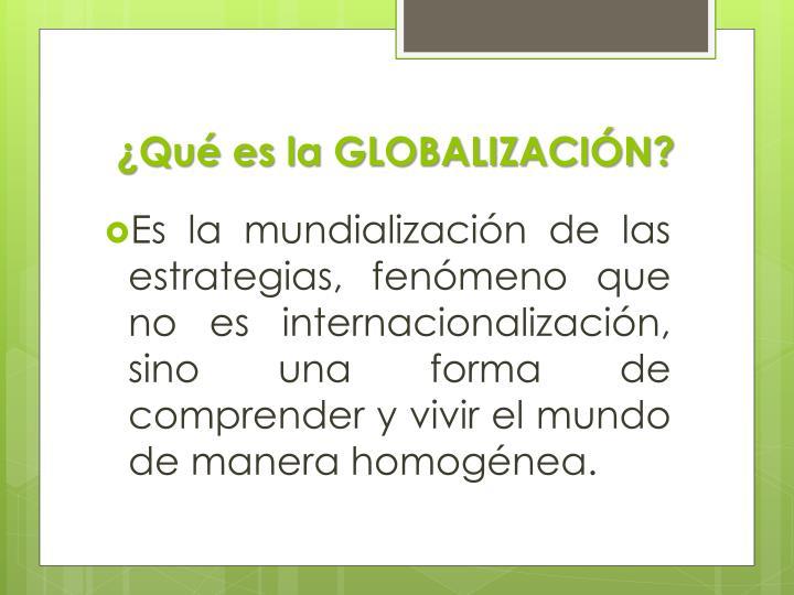 Qu es la globalizaci n