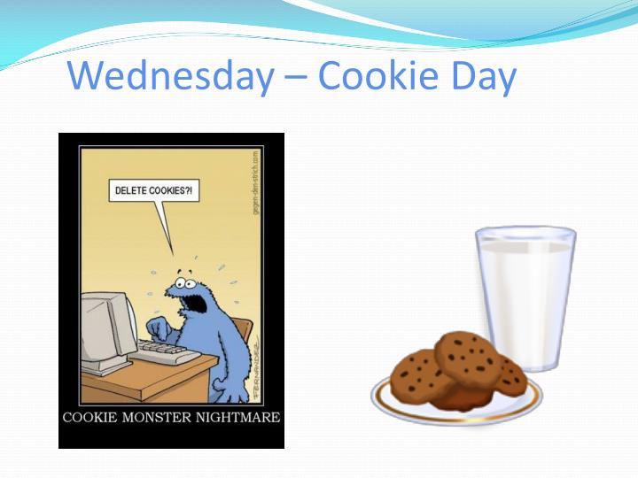 Wednesday – Cookie Day