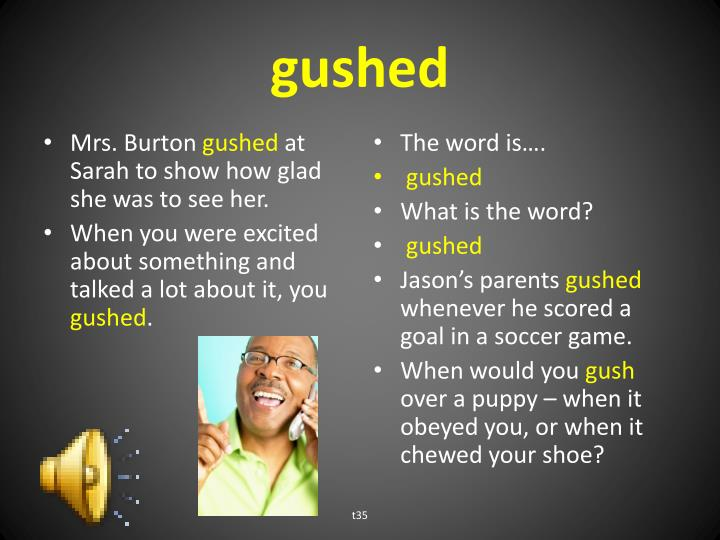 gushed