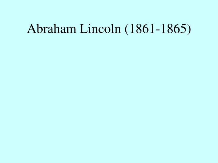 Abraham Lincoln (1861-1865)