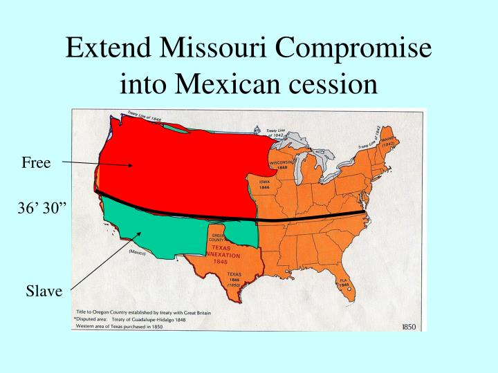 Extend Missouri Compromise into Mexican cession