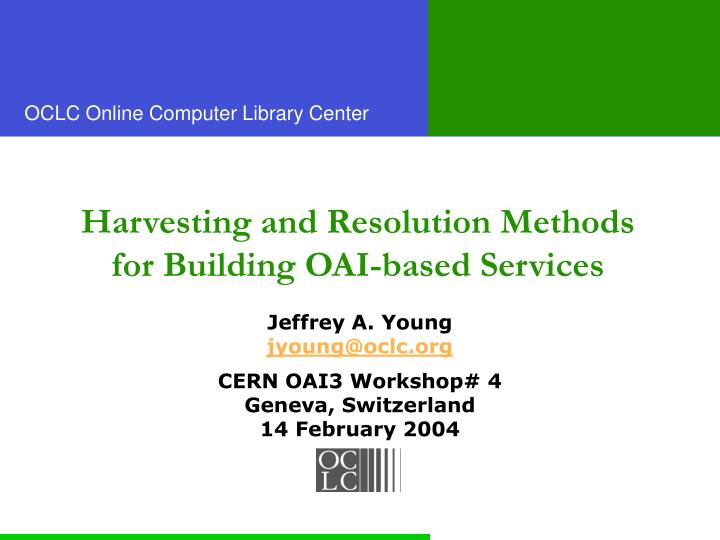 Harvesting and resolution methods for building oai based services