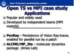open ts vs mpi case study applications