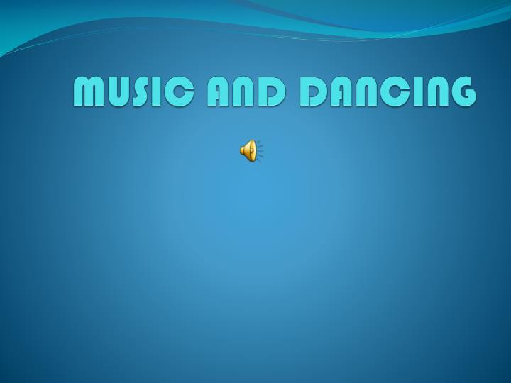 music and dancing n.