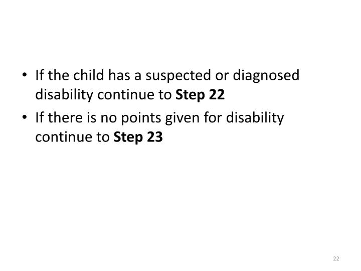 If the child has a suspected or diagnosed disability continue to