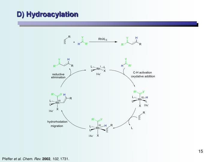 D) Hydroacylation
