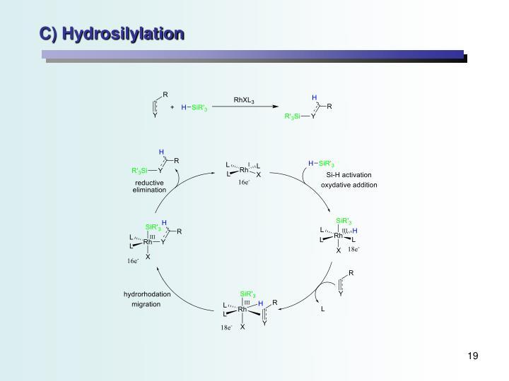C) Hydrosilylation