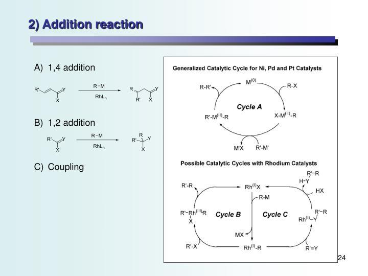 2) Addition reaction