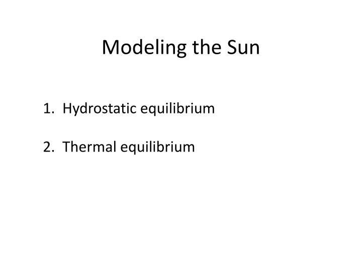 Modeling the Sun
