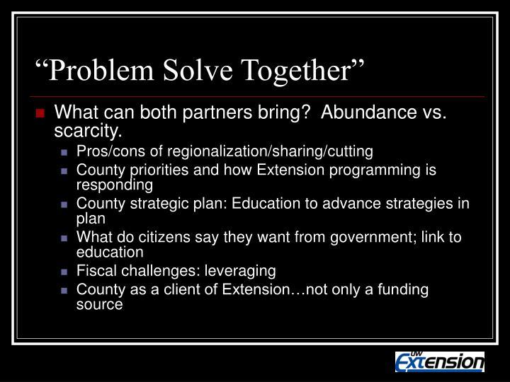 """""""Problem Solve Together"""""""