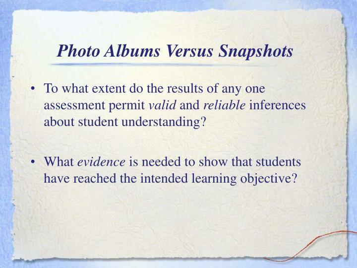 Photo Albums Versus Snapshots