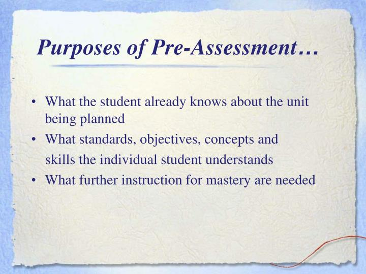 Purposes of Pre-Assessment