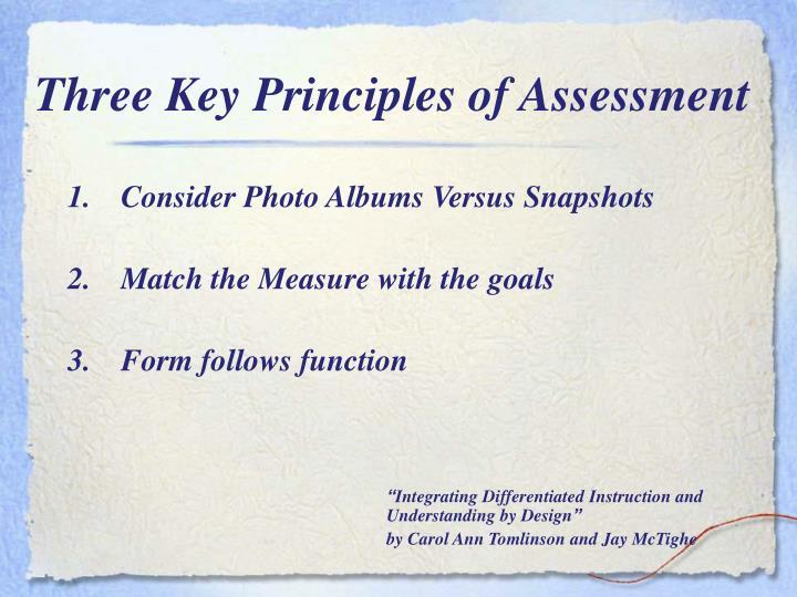 Three Key Principles of Assessment