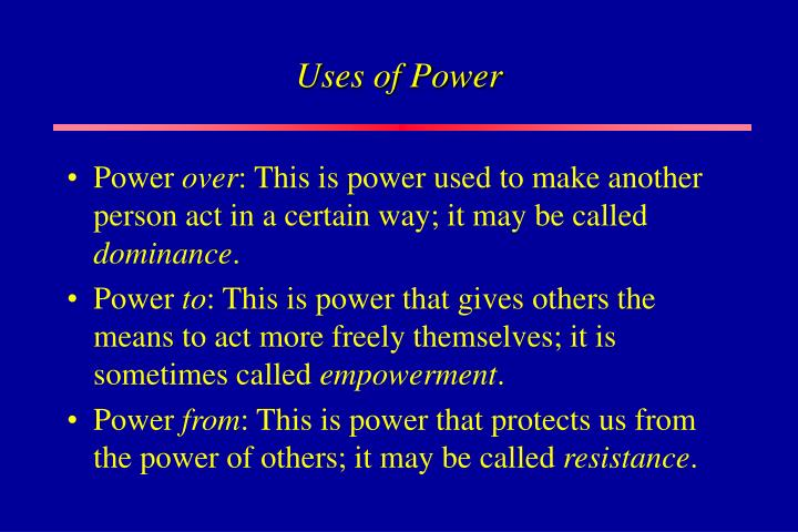 Uses of Power