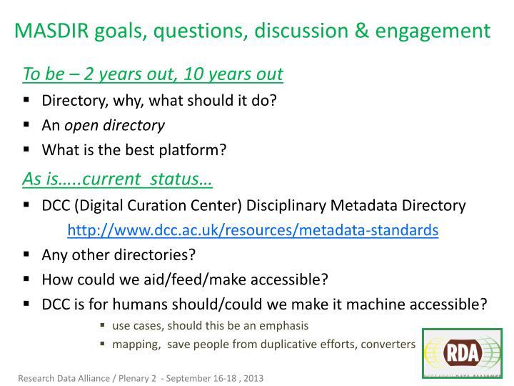 MASDIR goals, questions, discussion & engagement