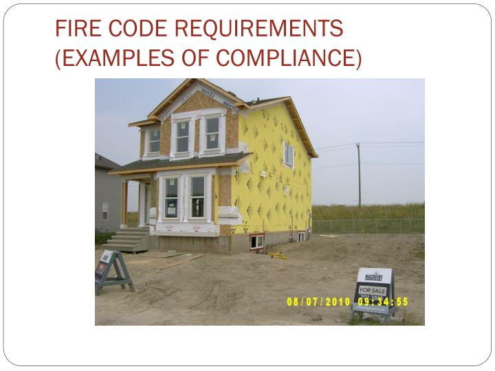 FIRE CODE REQUIREMENTS (EXAMPLES OF COMPLIANCE)