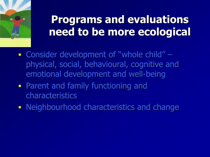 Programs and evaluations need to be more ecological