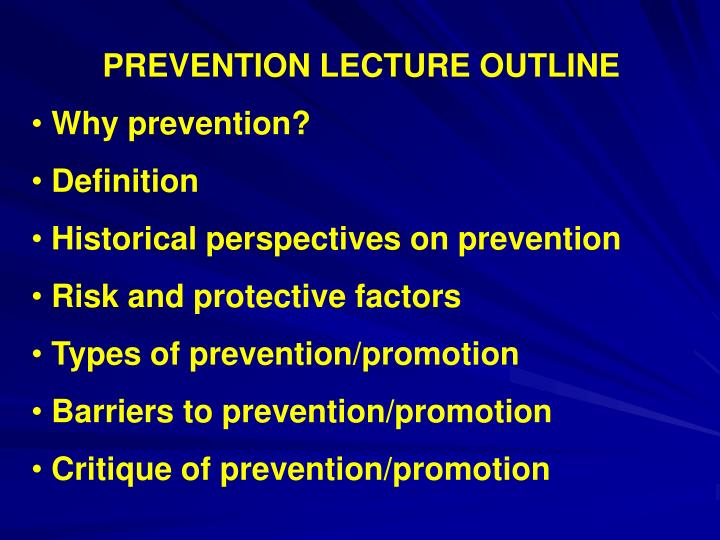 PREVENTION LECTURE OUTLINE