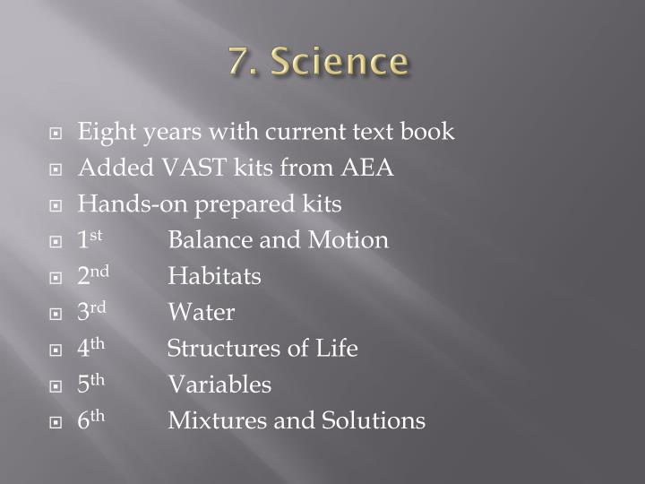 7. Science