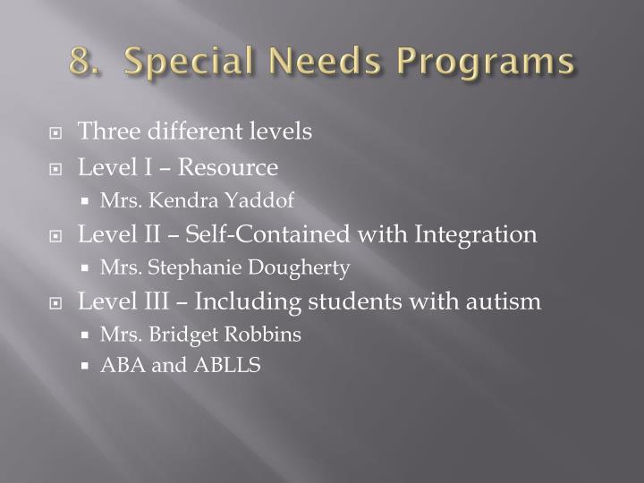 8.  Special Needs Programs