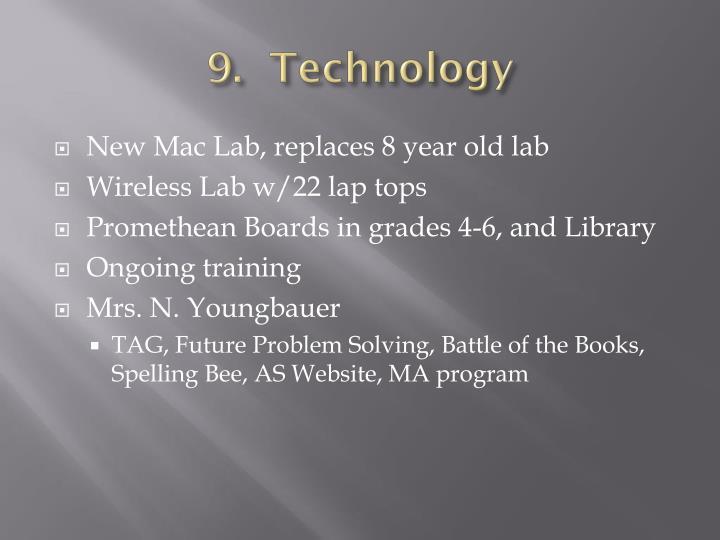 9.  Technology