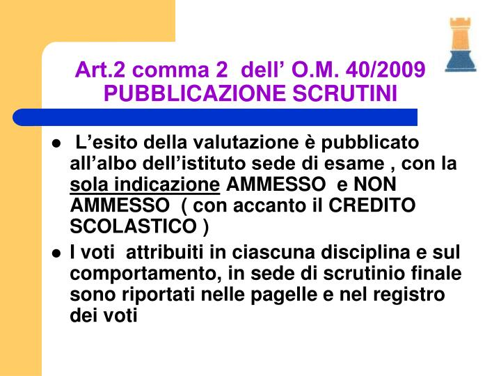 Art.2 comma 2  dell' O.M. 40/2009