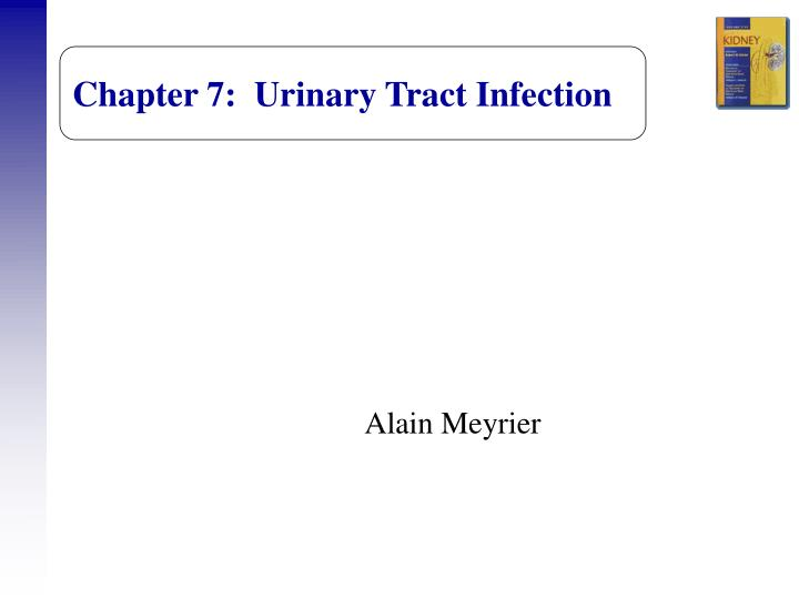 Chapter 7:  Urinary Tract Infection