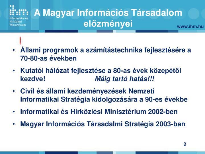 A magyar inform ci s t rsadalom el zm nyei