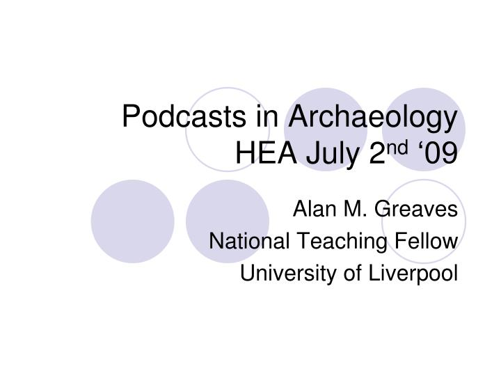 podcasts in archaeology hea july 2 nd 09 n.