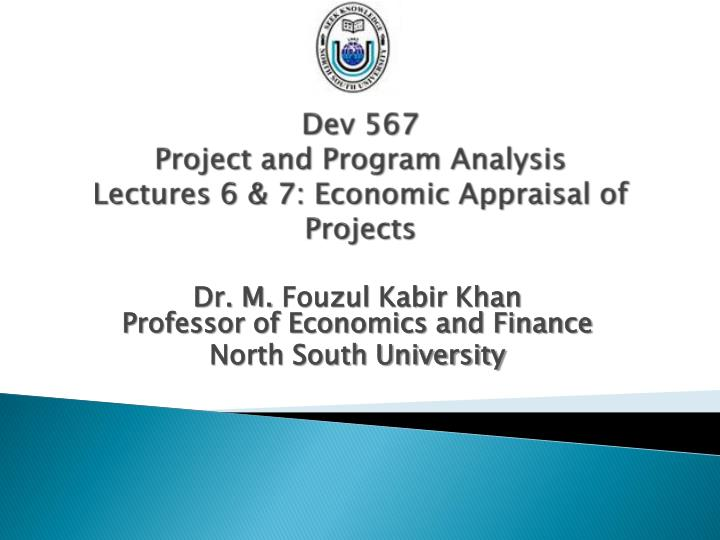 dev 567 project and program analysis lectures 6 7 economic appraisal of projects n.