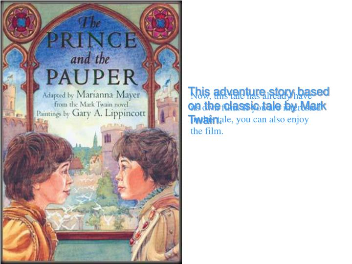 This adventure story based on the classic tale by Mark Twain.