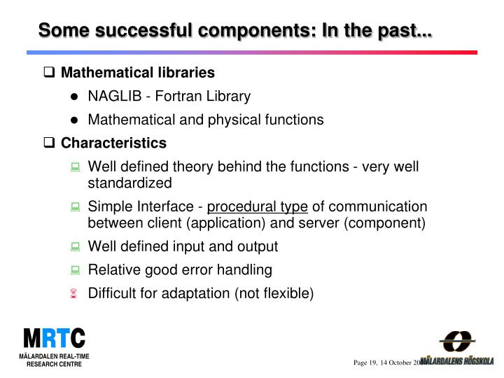 Some successful components: In the past...