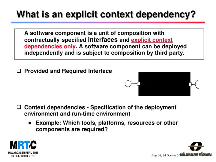 What is an explicit context dependency?