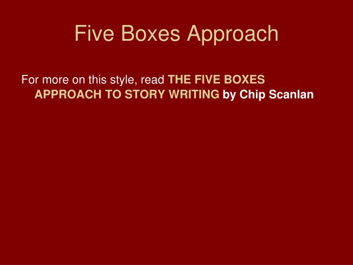 Five Boxes Approach