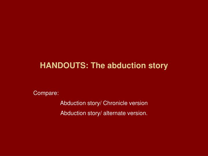 HANDOUTS: The abduction story