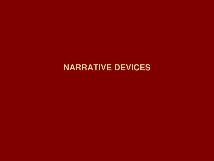 NARRATIVE DEVICES
