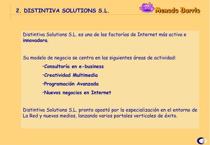 2. DISTINTIVA SOLUTIONS S.L.