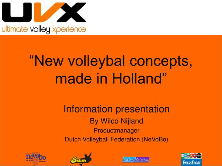 New volleybal concepts made in holland
