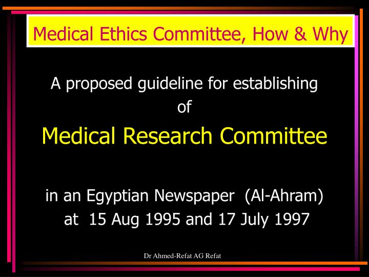 Medical Ethics Committee, How & Why