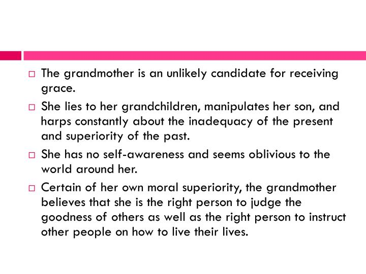 The grandmother is an unlikely candidate for receiving grace.
