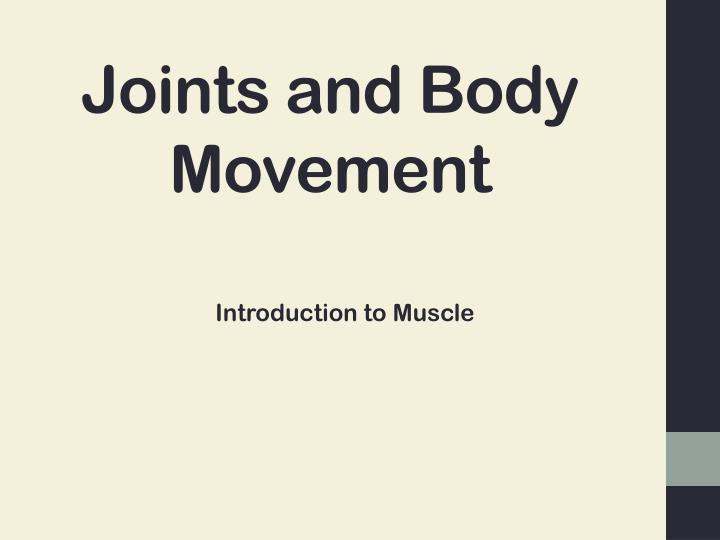 PPT - Joints and Body Movement PowerPoint Presentation - ID:5535948
