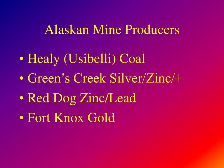 Alaskan Mine Producers