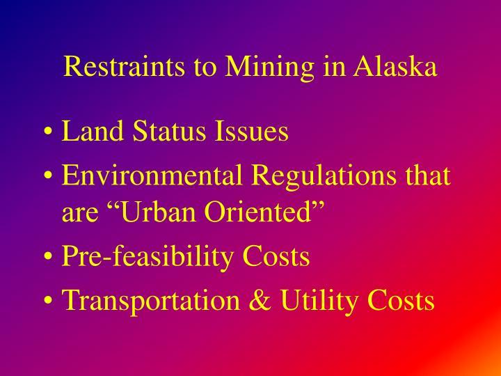 Restraints to Mining in Alaska